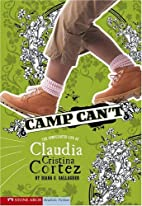 Camp Can't: The Complicated Life of Claudia…