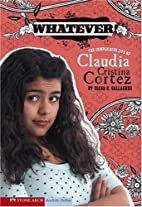 Whatever!: The Complicated Life of Claudia…