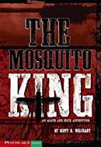 The Mosquito King: An Agate and Buck…