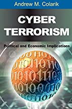 Cyber Terrorism: Political And Economic…