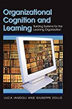 Organizational Cognition and Learning:…
