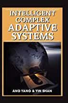 Intelligent Complex Adaptive Systems by Ang…