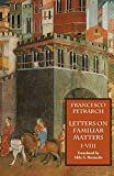 Francesco Petrarch: Letters on Familiar Matters (Rerum Familiarium Libri): Vol. 1: Books I-VIII