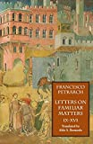 Francesco Petrarch: Letters on Familiar Matters (Rerum Familiarium Libri): Vol. 2: Books IX-XVI
