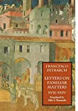 Francesco Petrarch: Letters on Familiar Matters (Rerum Familiarium Libri): Vol. 3: Books XVII-XXIV