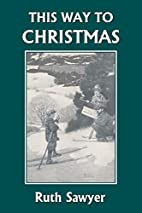 This Way to Christmas by Ruth Sawyer