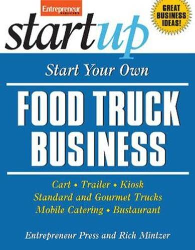 start-your-own-food-truck-business-cart-trailer-kiosk-standard-and-gourmet-trucks-mobile-catering-and-bustaurant-startup-series