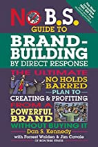 No B.S. Guide to Brand-Building by Direct…