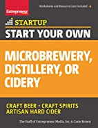 Start Your Own Microbrewery, Distillery, or…