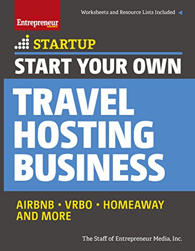 start-your-own-travel-hosting-business-airbnb-vrbo-homeaway-and-more-startup-series