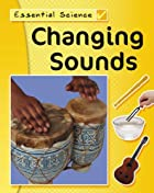 Changing Sounds (Essential Science) by Peter…