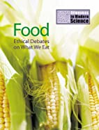 Food: Ethical Debates on What We Eat…