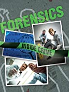 Forensics (Inside Crime) by Colin Hynson