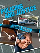 Policing and Justice (Inside Crime) by Dirk…