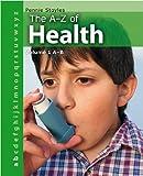 Stoyles, Pennie: The A-Z of Health: A-B