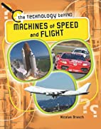 Machines of Speed and Flight (Technology…