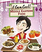 Middle Eastern Food (I Can Cook!) by Wendy…