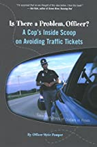Is There a Problem, Officer?: A Cop's Inside…