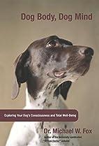 Dog Body, Dog Mind: Exploring Canine…