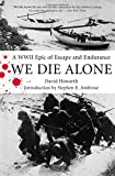 Howarth, David: We Die Alone: A WWII Epic of Escape and Endurance