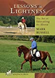 Russell, Mark: Lessons in Lightness: The Art of Educating the Horse