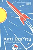 Mirsky, Steve: Anti Gravity: Allegedly Humorous Writing From Scientific American