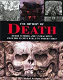 Kerrigan, Michael: The History of Death: Burial Customs and Funeral Rites, from the Ancient World to Modern Times