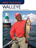 Martin, Mark: Pro Tactics: Walleye: Use the Secrets of the Pros to Catch More and Bigger Walleye
