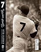 7: The Mickey Mantle Novel by Peter…