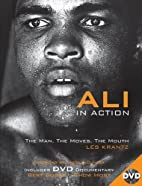 Ali in Action: The Man, The Moves, The Mouth…
