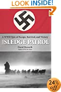 Sledge Patrol: A WWII Epic Of Escape, Survival, And Victory