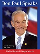 Ron Paul Speaks by Ron Paul