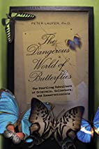 The Dangerous World of Butterflies: The…
