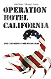 Tucker, Mike: Operation Hotel California: The Clandestine War Inside Iraq