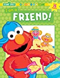 Sesame Workshop: Sesame Street I Am A Friend