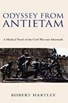 Odyssey from Antietam: A Medical Novel of…