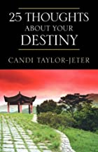 25 Thoughts about Your Destiny by Candi&hellip;