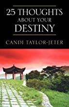 25 Thoughts about Your Destiny by Candi…