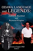 ODAWA LANGUAGE AND LEGENDS: ANDREW J.…
