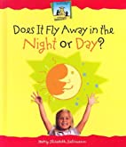 Does It Fly Away in the Night or Day?…