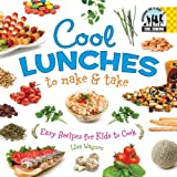 Wagner, Lisa: Cool Lunches to Make & Take: Easy Recipes for Kids To Cook