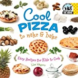 Wagner, Lisa: Cool Pizza to Make & Bake: Cool Pizza to Make and Bake