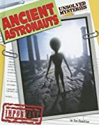 Ancient Astronauts (Unsolved Mysteries) by…