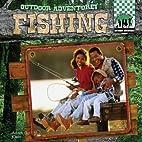 Fishing (Outdoor Adventure!) by Adam G.…