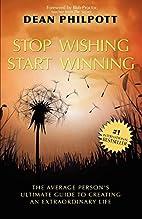 Stop Wishing, Start Winning by Dean Philpott
