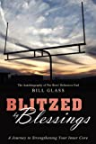 Glass, Bill: Blitzed By Blessings: A Journey to Strengthening Your Inner Core