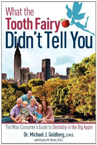 what-the-tooth-fairy-didnt-tell-you-the-wise-consumers-guide-to-dentistry-in-the-big-apple