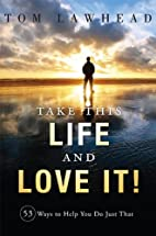 Take This Life and Love It!: 53 Ways to Help…