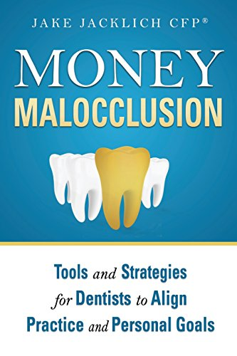 money-malocclusion-tools-and-strategies-for-dentists-to-align-practice-and-personal-goals