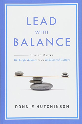 lead-with-balance-how-to-master-work-life-balance-in-an-imbalanced-culture